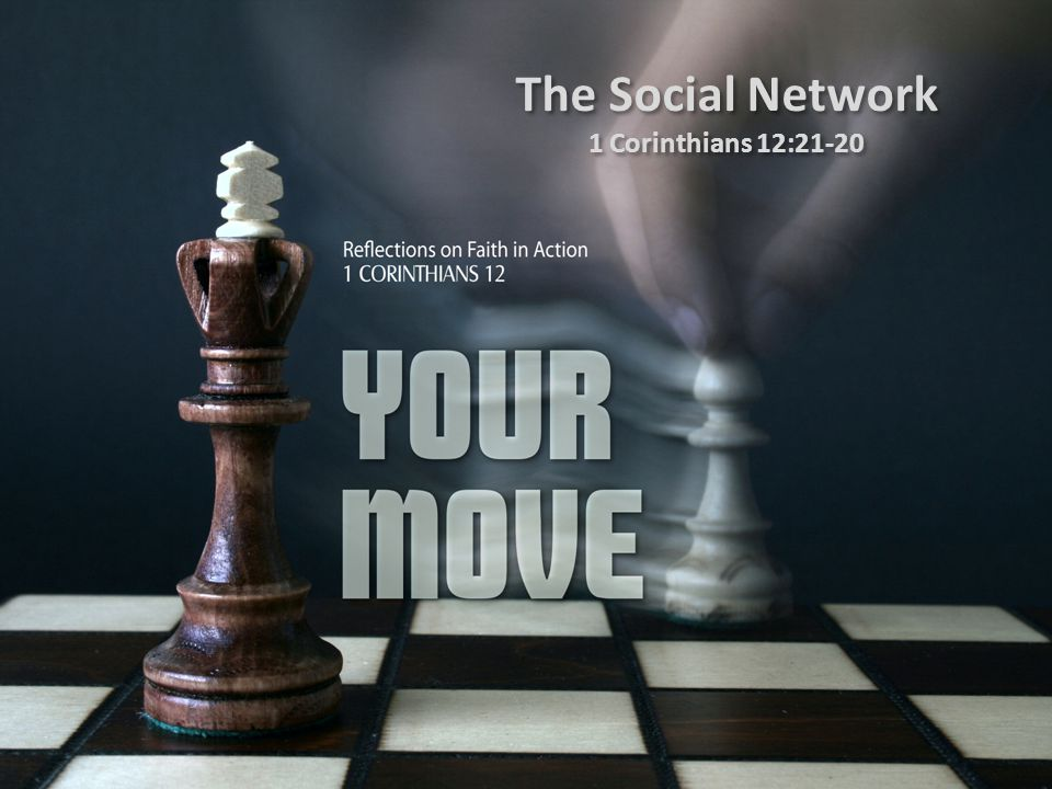 The Social Network 1 Corinthians 12:21-20 The Social Network 1 Corinthians 12:21-20