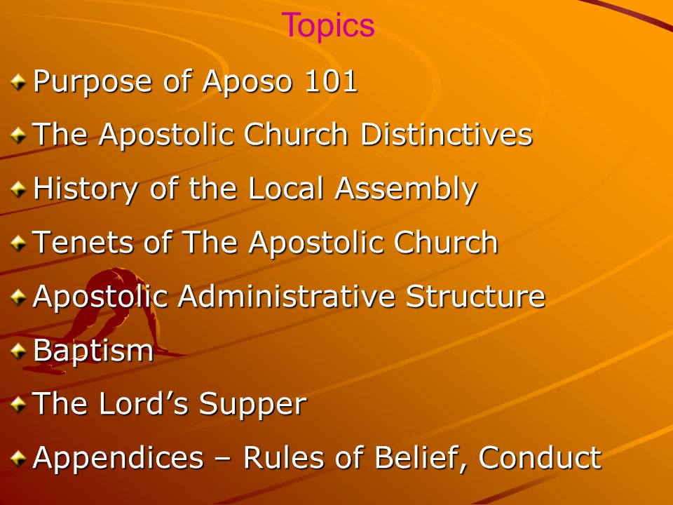 APOSO 101 DISCOVERING THE BASICS OF THE APOSTOLIC CHURCH November 2010 November 2010 (Updated April 2013) Compiled by Apostle Dr. Kwabena D. Akufo