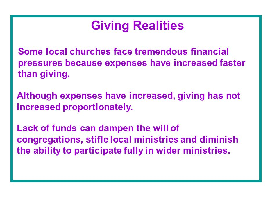Giving Realities Some local churches face tremendous financial pressures because expenses have increased faster than giving.