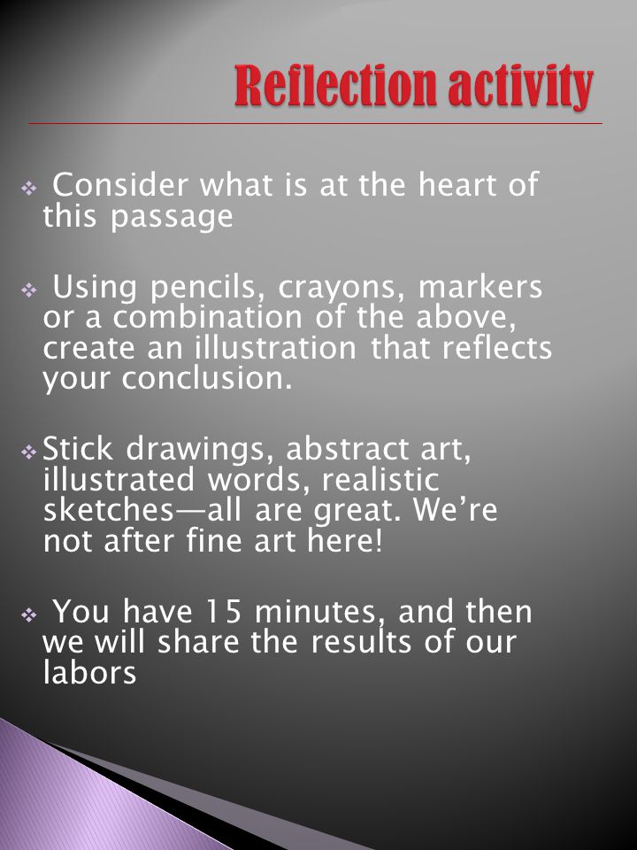  Consider what is at the heart of this passage  Using pencils, crayons, markers or a combination of the above, create an illustration that reflects your conclusion.