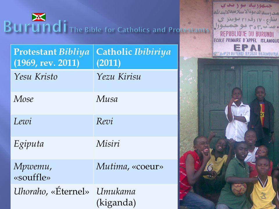 Protestant Bibliya (1969, rev. 2011) Catholic Ibibiriya (2011) Yesu KristoYezu Kirisu MoseMusa LewiRevi EgiputaMisiri Mpwemu, «souffle» Mutima, «coeur