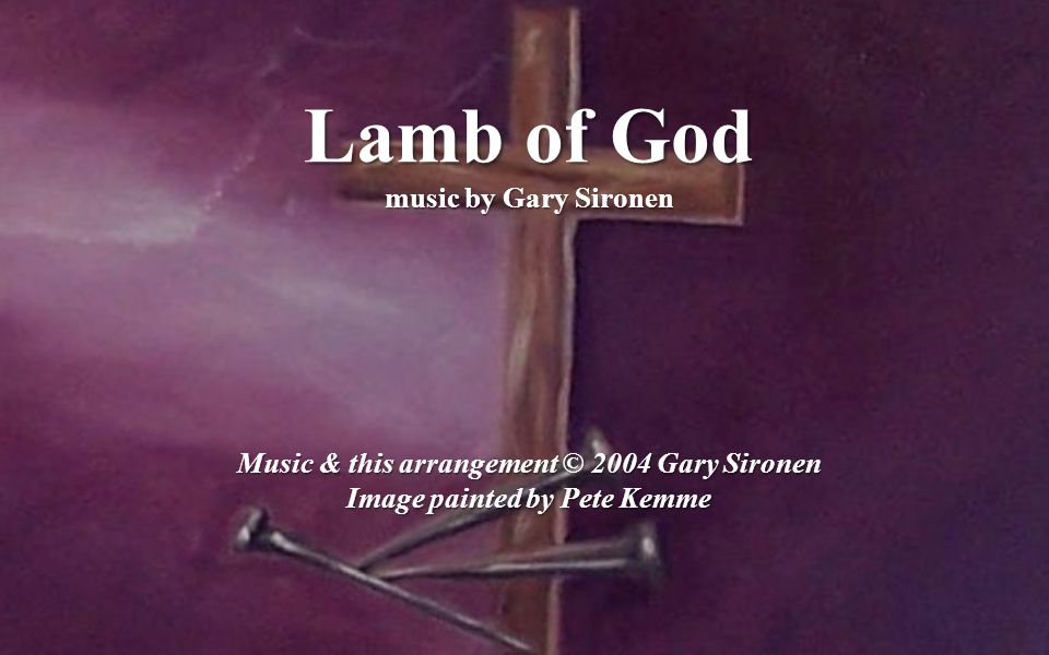 music by Gary Sironen Music & this arrangement © 2004 Gary Sironen Image painted by Pete Kemme