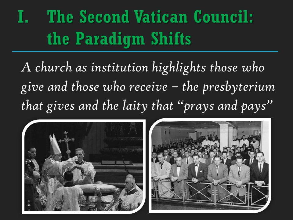 "A church as institution highlights those who give and those who receive – the presbyterium that gives and the laity that ""prays and pays"""