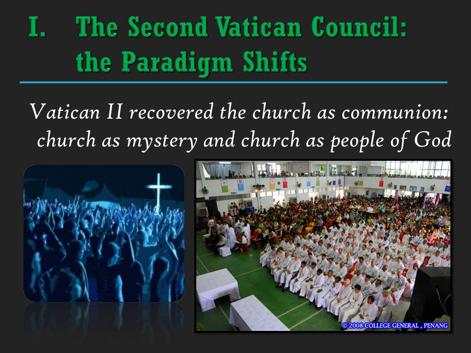Vatican II recovered the church as communion: church as mystery and church as people of God