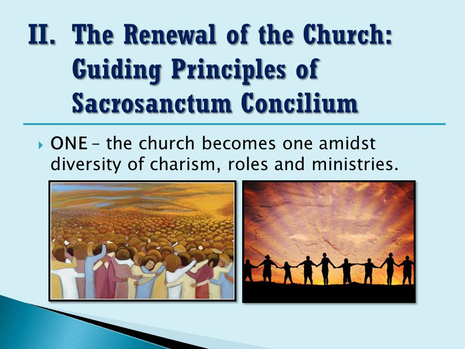  ONE – the church becomes one amidst diversity of charism, roles and ministries.
