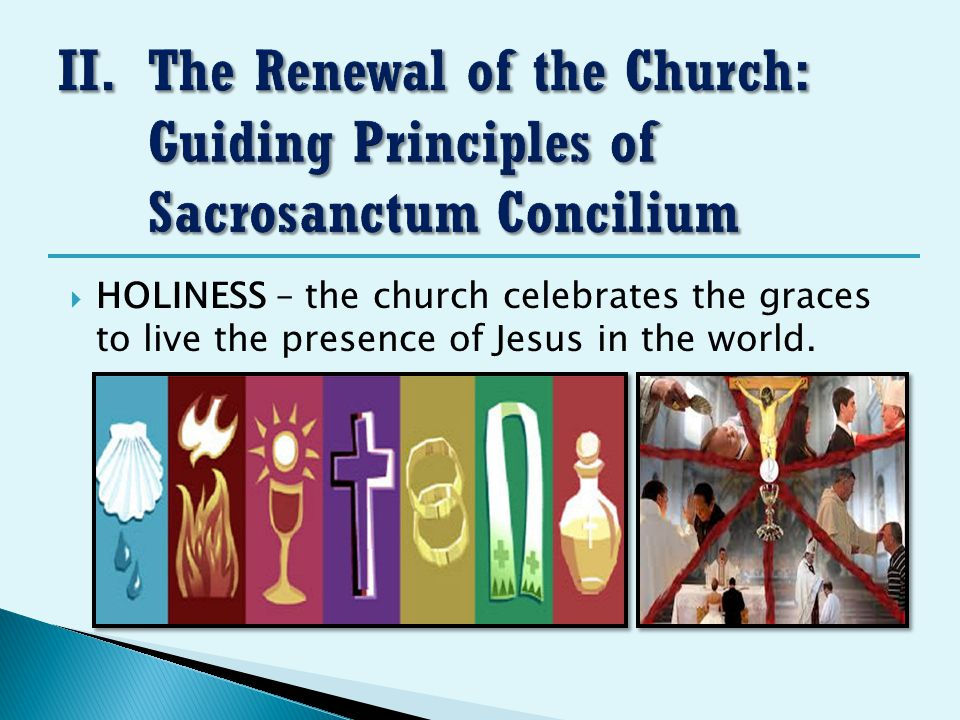  HOLINESS – the church celebrates the graces to live the presence of Jesus in the world.