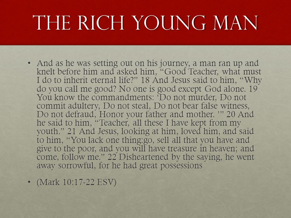 Why did jesus anwser him this way. 18 And Jesus said to him, Why do you call me good.