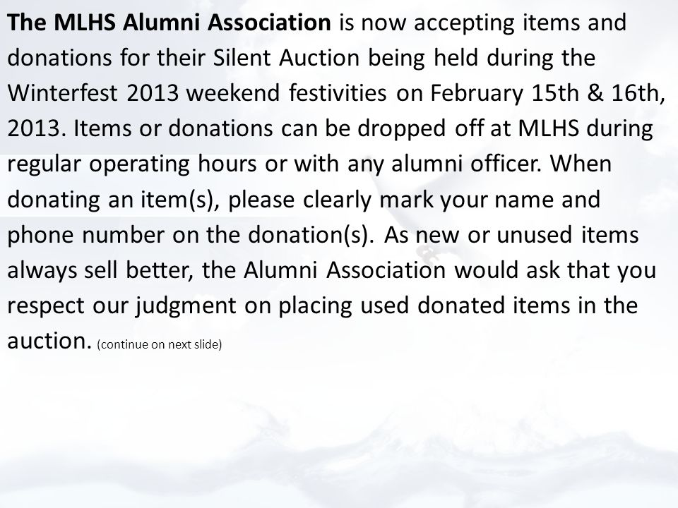 The MLHS Alumni Association is now accepting items and donations for their Silent Auction being held during the Winterfest 2013 weekend festivities on February 15th & 16th, 2013.