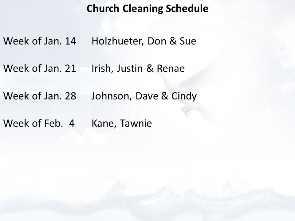 Church Cleaning Schedule Week of Jan. 14Holzhueter, Don & Sue Week of Jan.