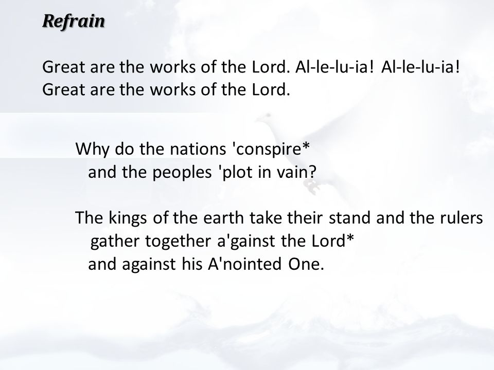 Refrain Refrain Great are the works of the Lord. Al-le-lu-ia.
