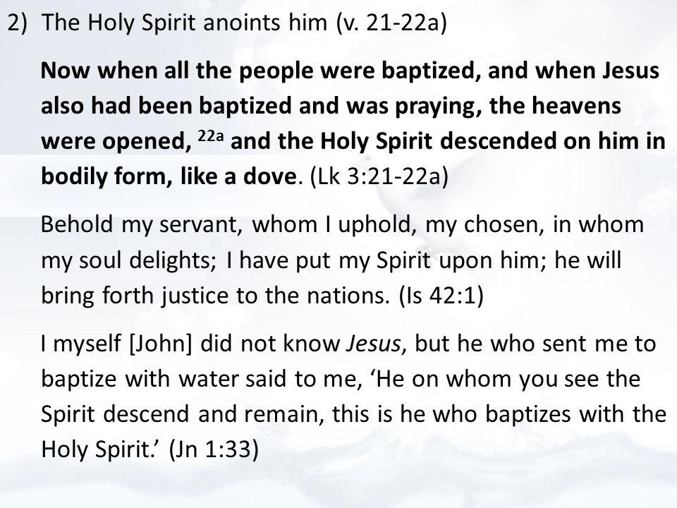 2) The Holy Spirit anoints him (v.