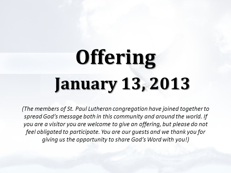 Offering January 13, 2013 Offering January 13, 2013 (The members of St.