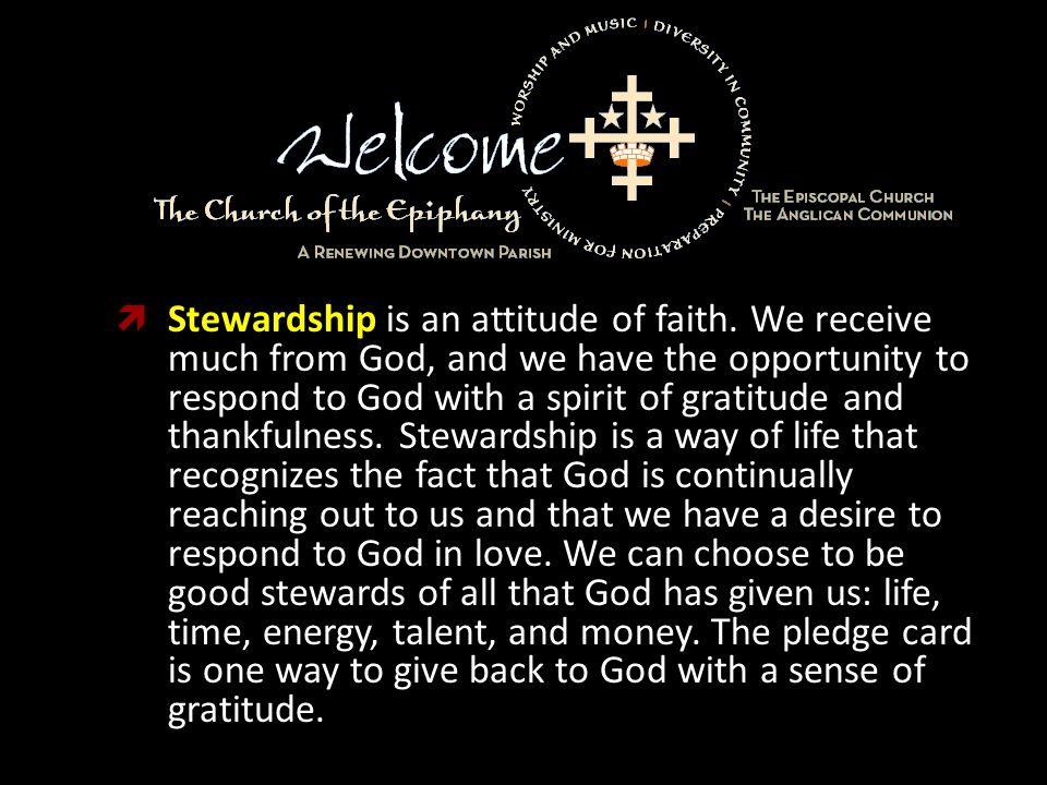  Stewardship is an attitude of faith.