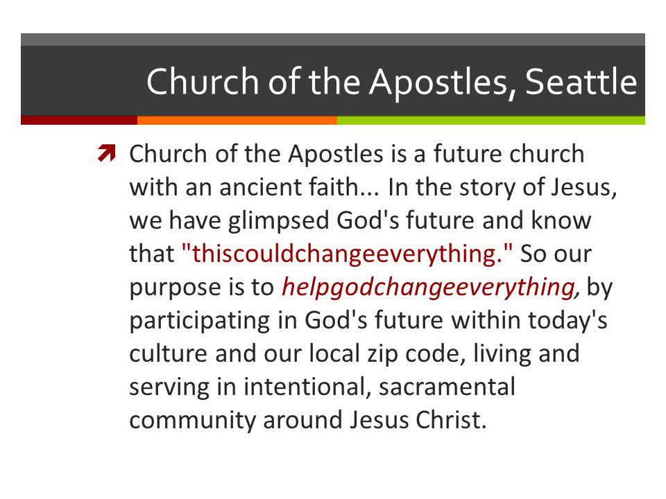 Church of the Apostles, Seattle  Church of the Apostles is a future church with an ancient faith...