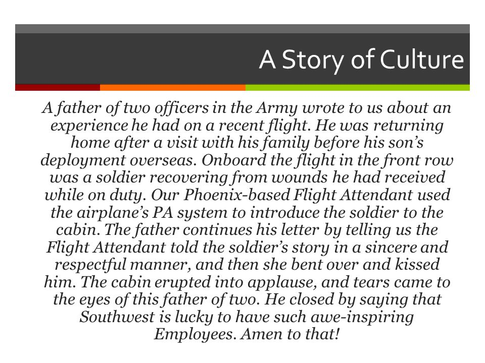 A Story of Culture A father of two officers in the Army wrote to us about an experience he had on a recent flight.