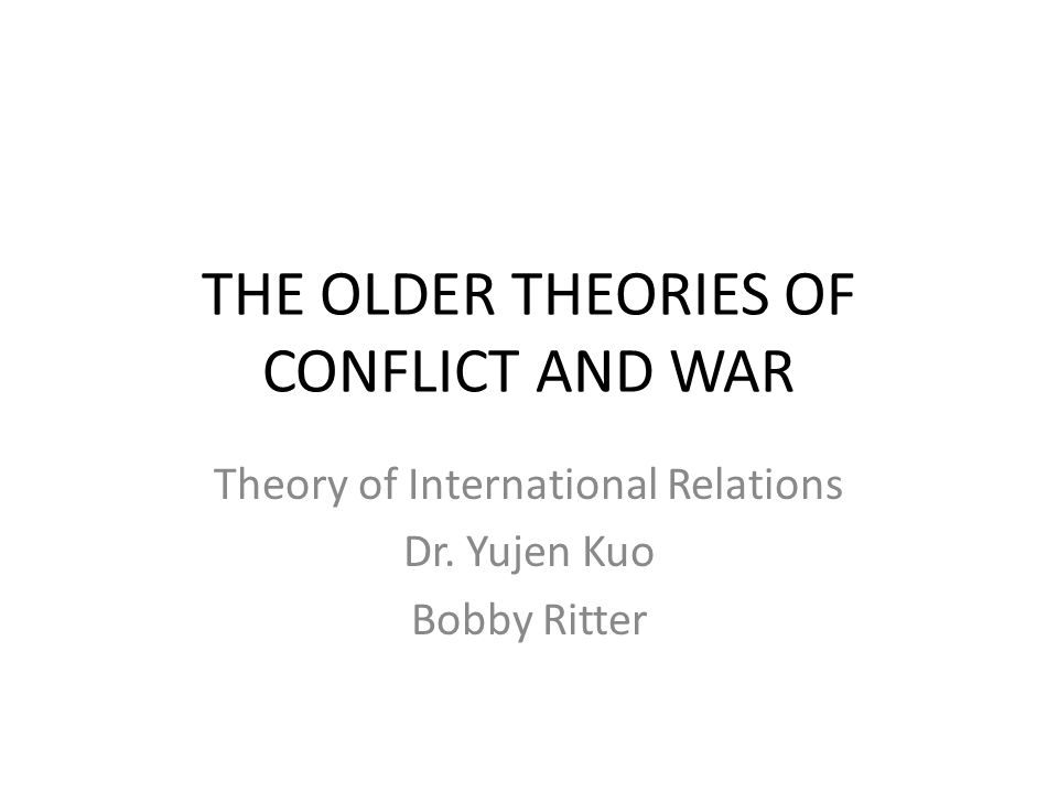 Prerequisites of a General Theory of Conflict and War No single general theory of conflict and war exists that is acceptable to social scientists.
