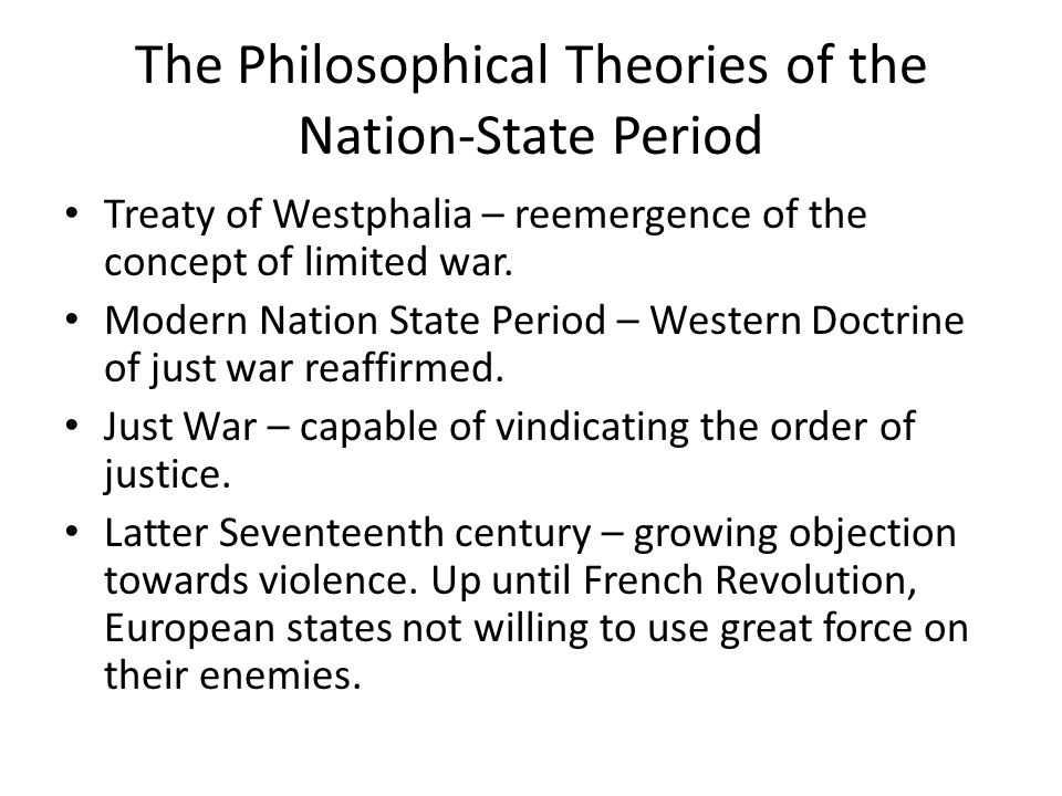 Modern Pacifist Theories Pacifist Writers of Enlightenment Period – Erasmus, Voltaire, Kant took a negative view towards war and the abolition of force from international politics was viewed as the noblest objective of foreign leaders.