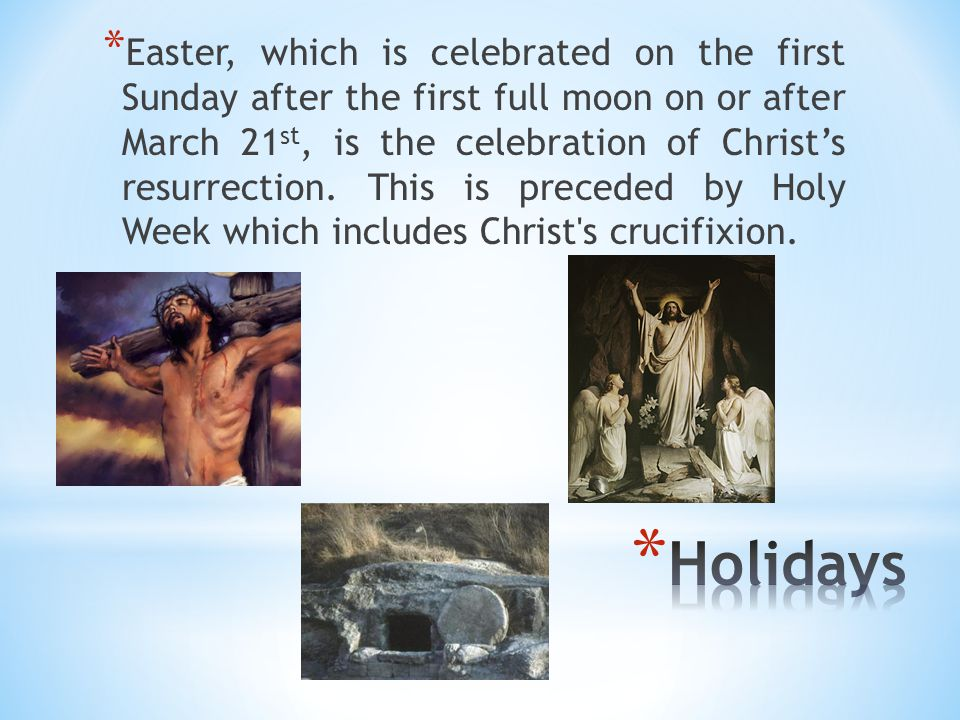 * There are many holy days of obligations that are recognized by the Christian faith, meaning they are days where an important event occurred and Chri