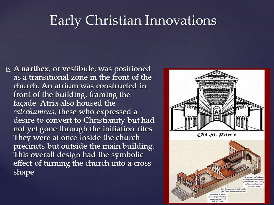  A narthex, or vestibule, was positioned as a transitional zone in the front of the church.
