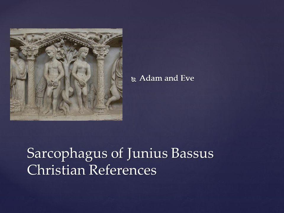  Adam and Eve Sarcophagus of Junius Bassus Christian References