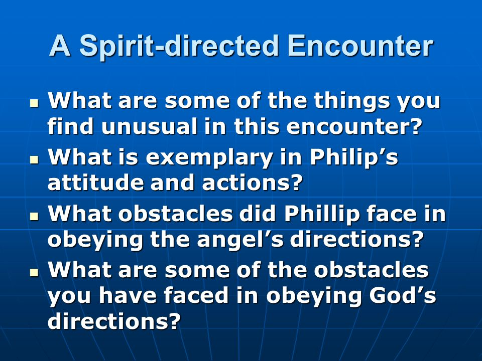 A Spirit-directed Encounter What are some of the things you find unusual in this encounter.