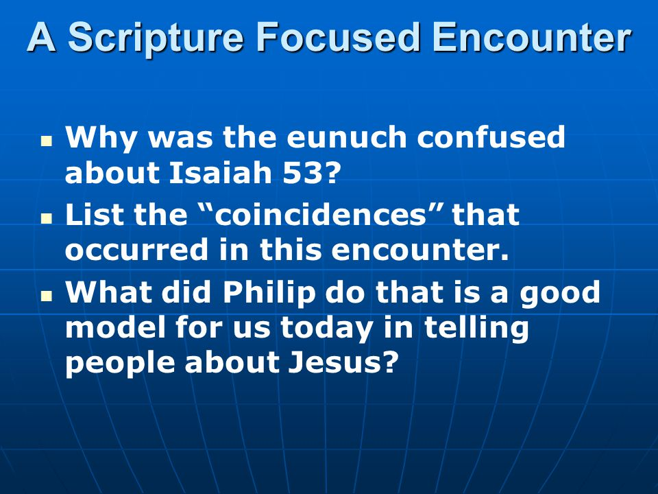 Acts 8 (NIV) 35 Then Philip began with that very passage of Scripture and told him the good news about Jesus.