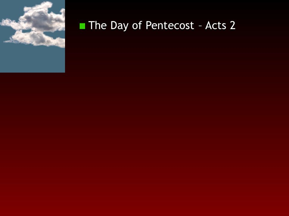 The Day of Pentecost – Acts 2