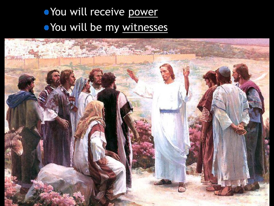 You will receive power You will be my witnesses