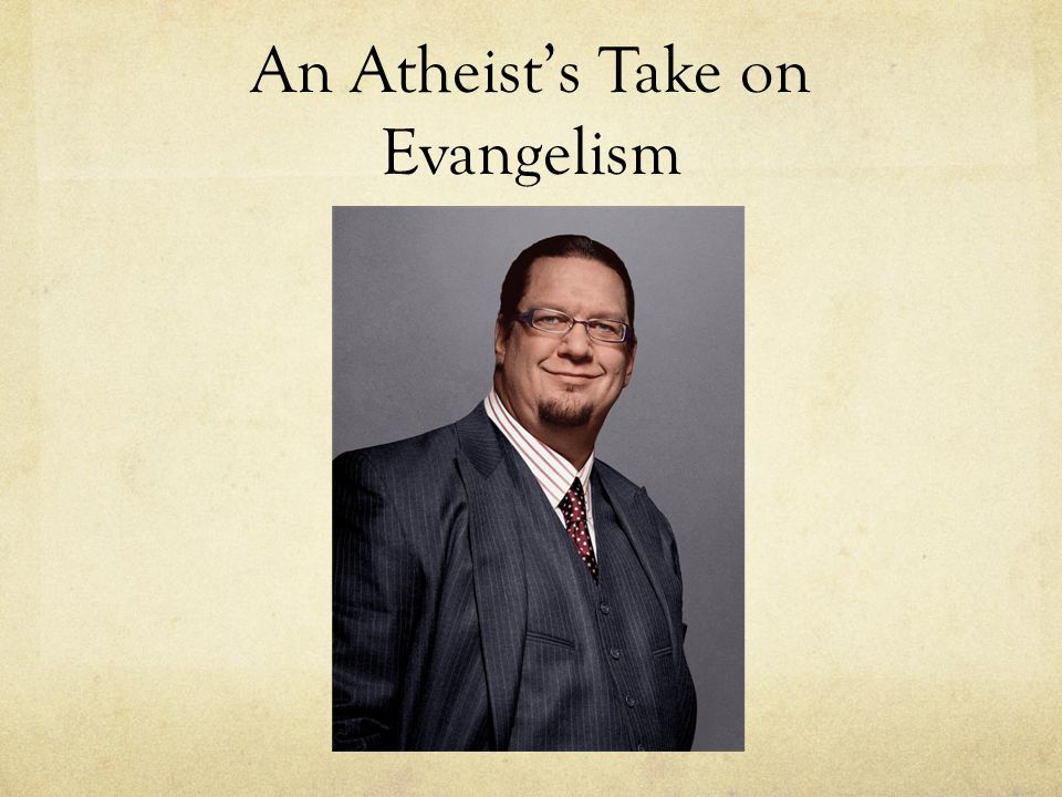 An Atheist's Take on Evangelism