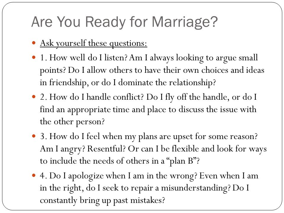 Are You Ready for Marriage. Ask yourself these questions: 1.