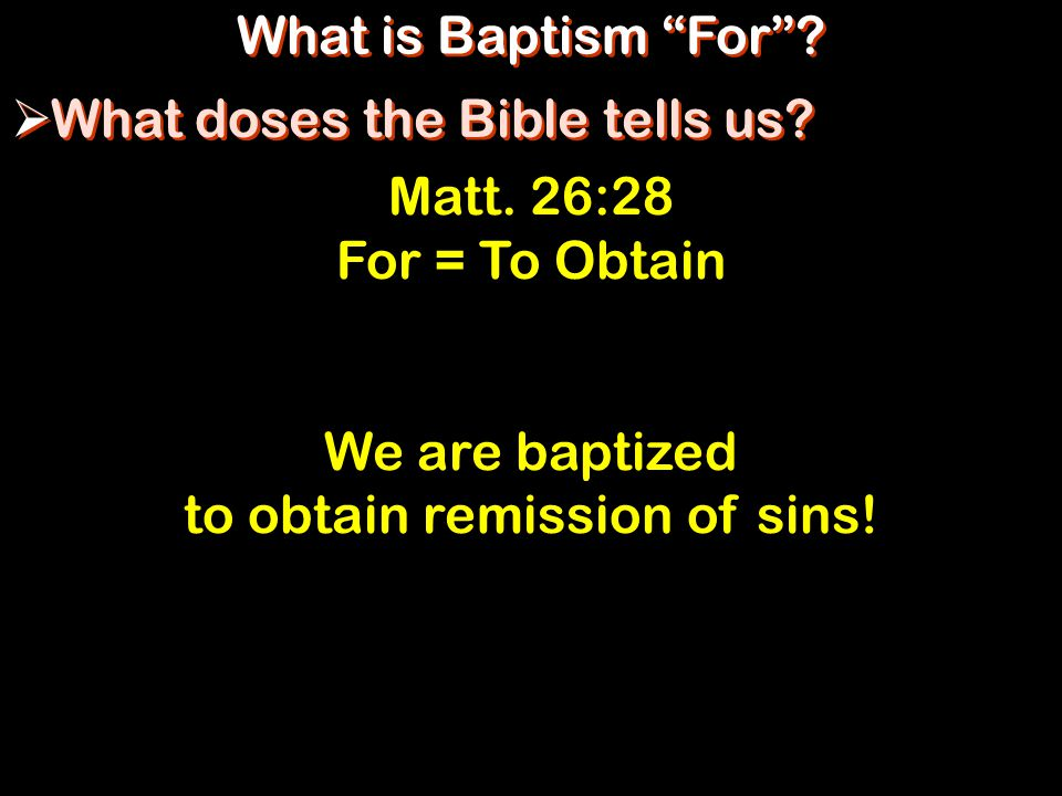 What is Baptism For .  What doses the Bible tells us.