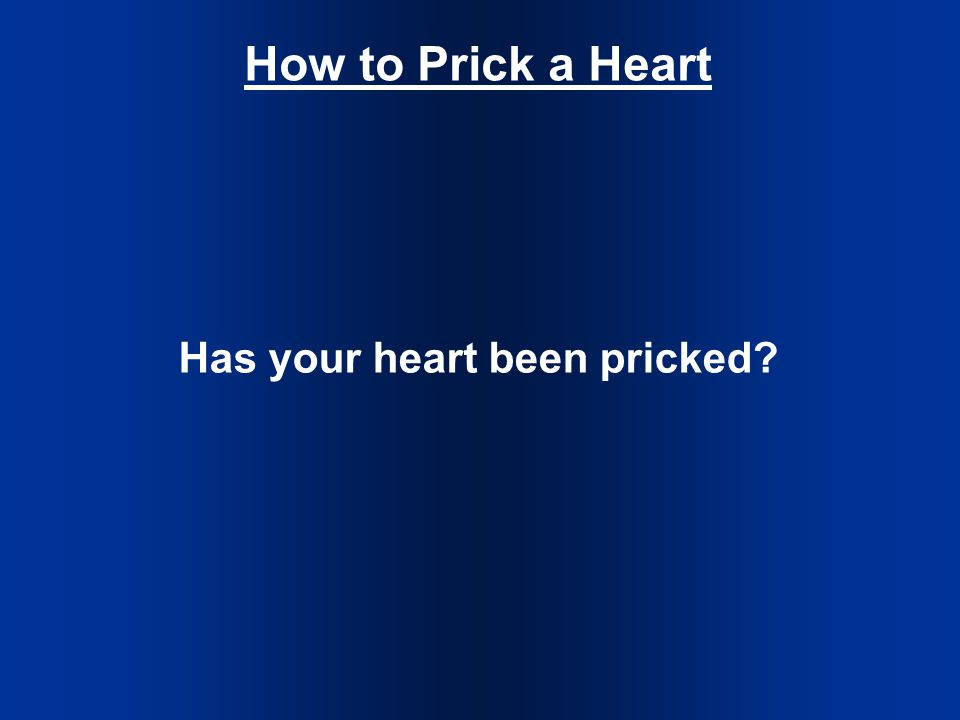 How to Prick a Heart Has your heart been pricked