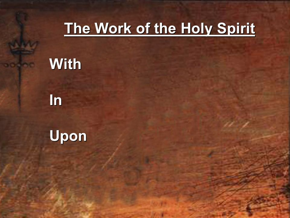 The Work of the Holy Spirit WithInUpon