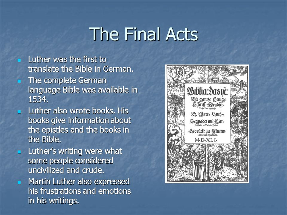 The Final Acts Martin Luther died on February 18,1546 from natural causes.