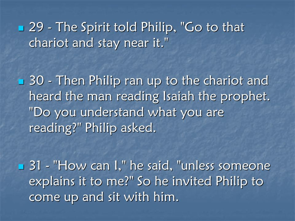 29 - The Spirit told Philip,