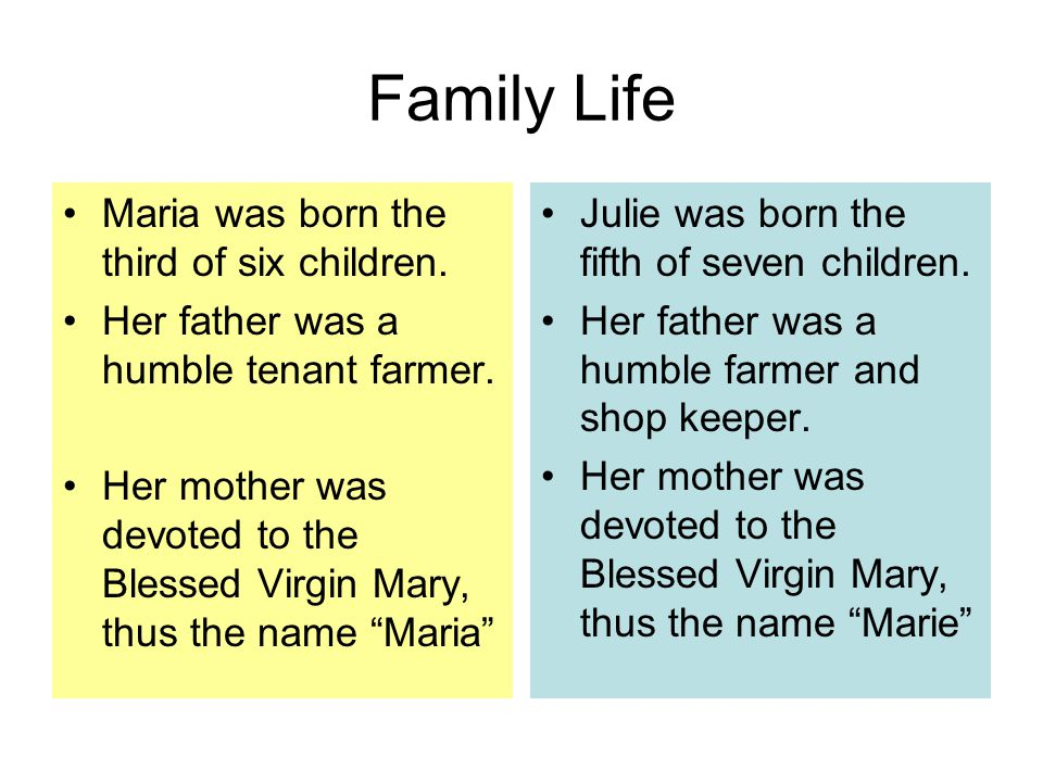 Religious Life As a young girl Maria was devoted to her father and mother.