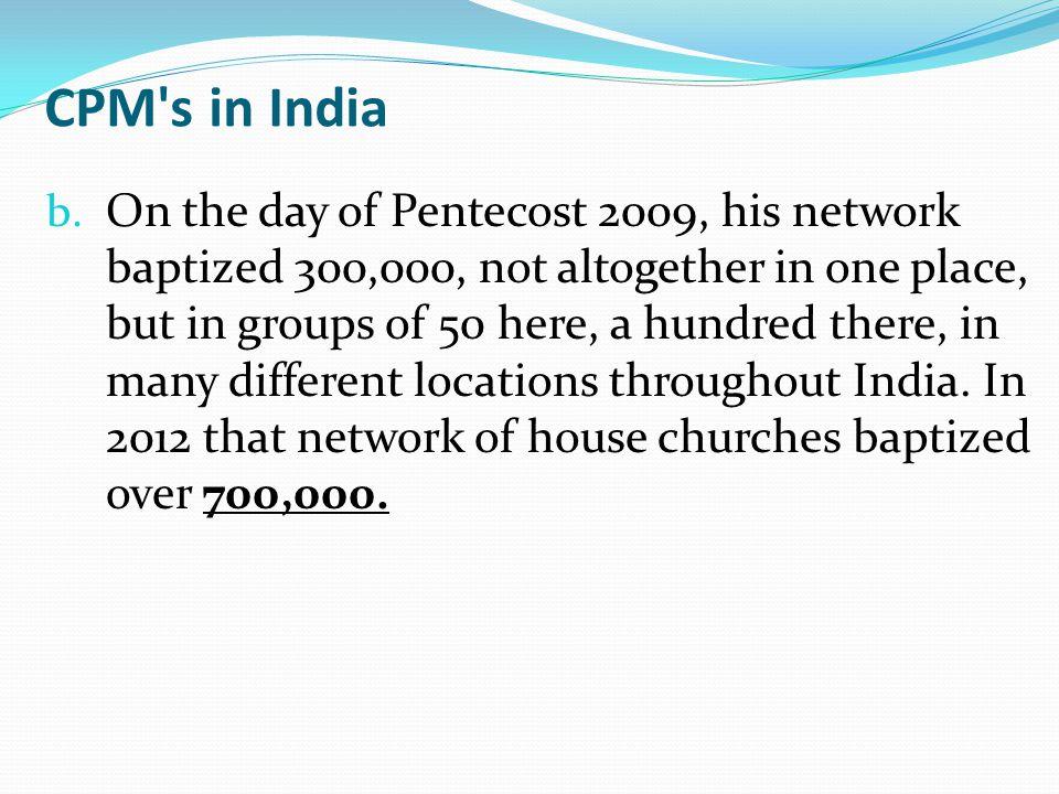 CPM s in India b.