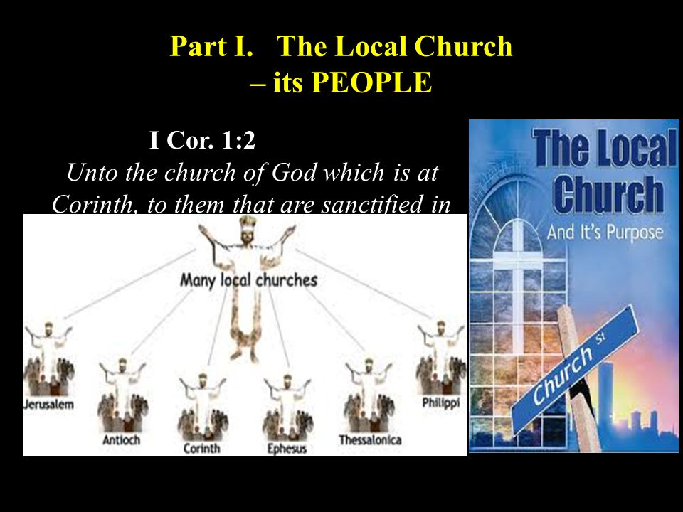 Part I. The Local Church – its PEOPLE I Cor.