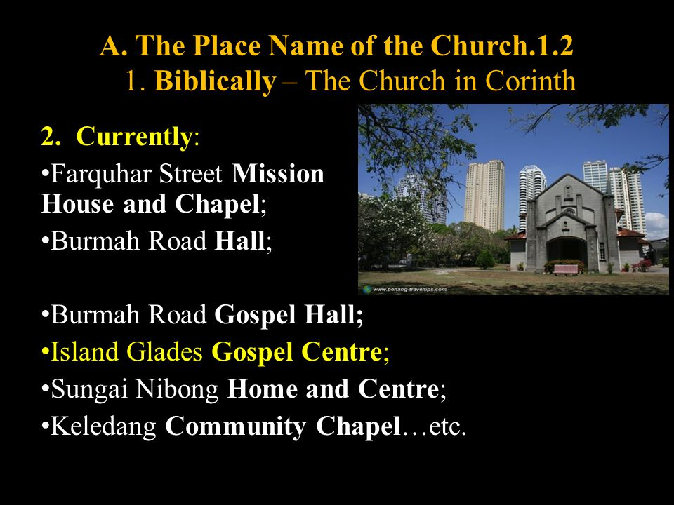 A. The Place Name of the Church.1.2 1. Biblically – The Church in Corinth 2.