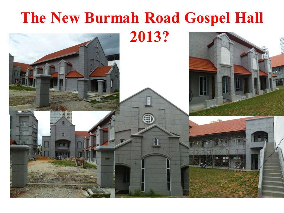 The New Burmah Road Gospel Hall 2013?