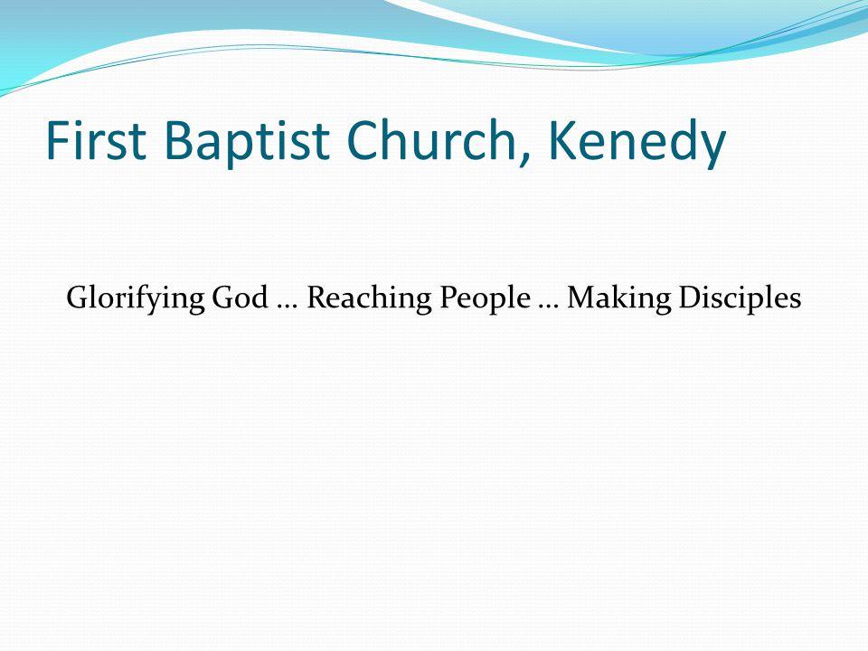 First Baptist Church, Kenedy Reaching People