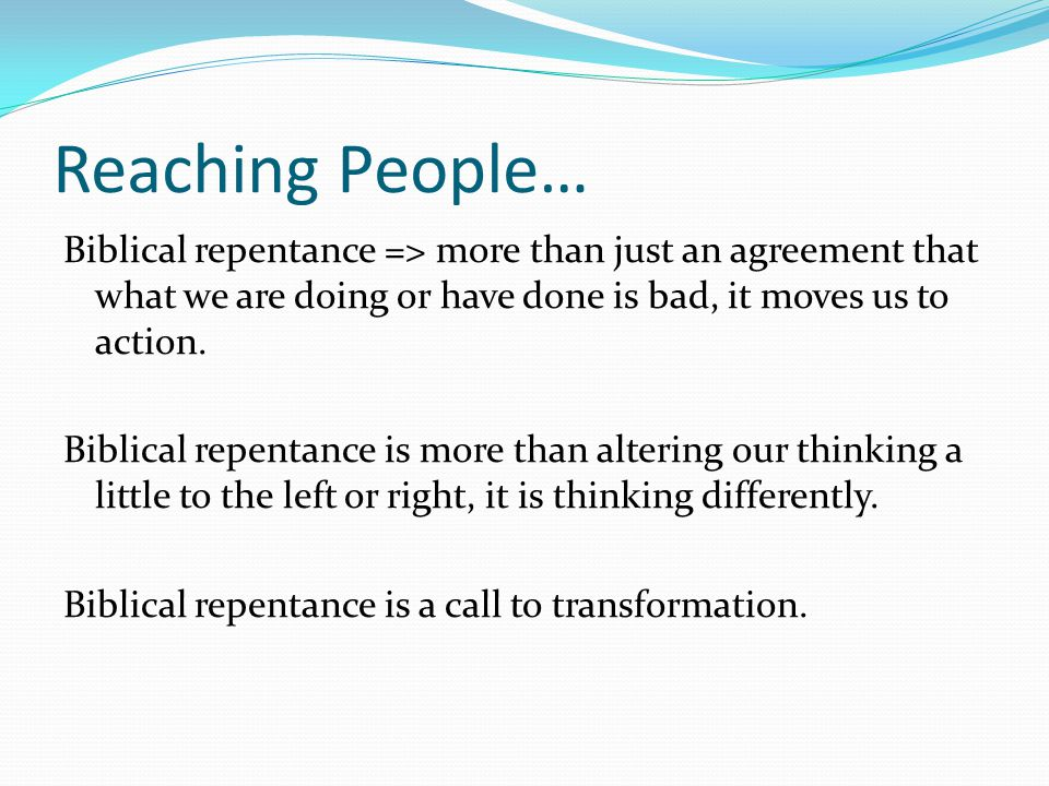 Reaching People… Romans 12:2 Do not be conformed any longer to the pattern of this world, but be transformed by the renewing of your mind.