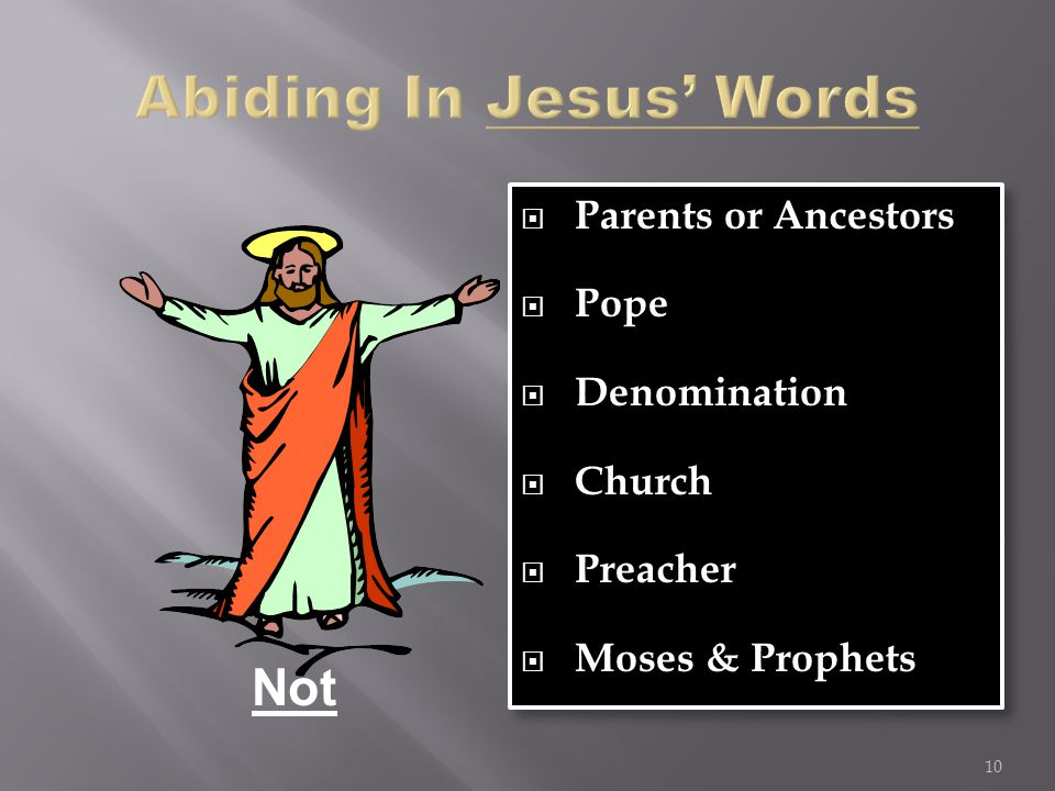  Parents or Ancestors  Pope  Denomination  Church  Preacher  Moses & Prophets  Parents or Ancestors  Pope  Denomination  Church  Preacher  Moses & Prophets 10 Not