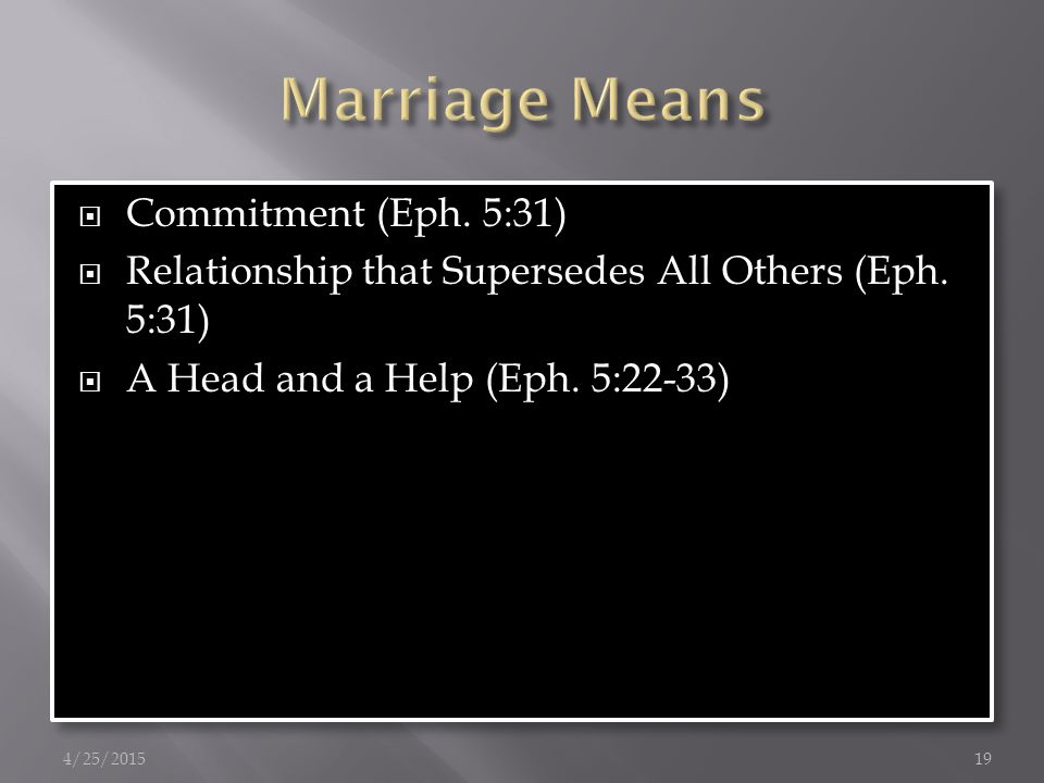  Commitment (Eph. 5:31)  Relationship that Supersedes All Others (Eph.