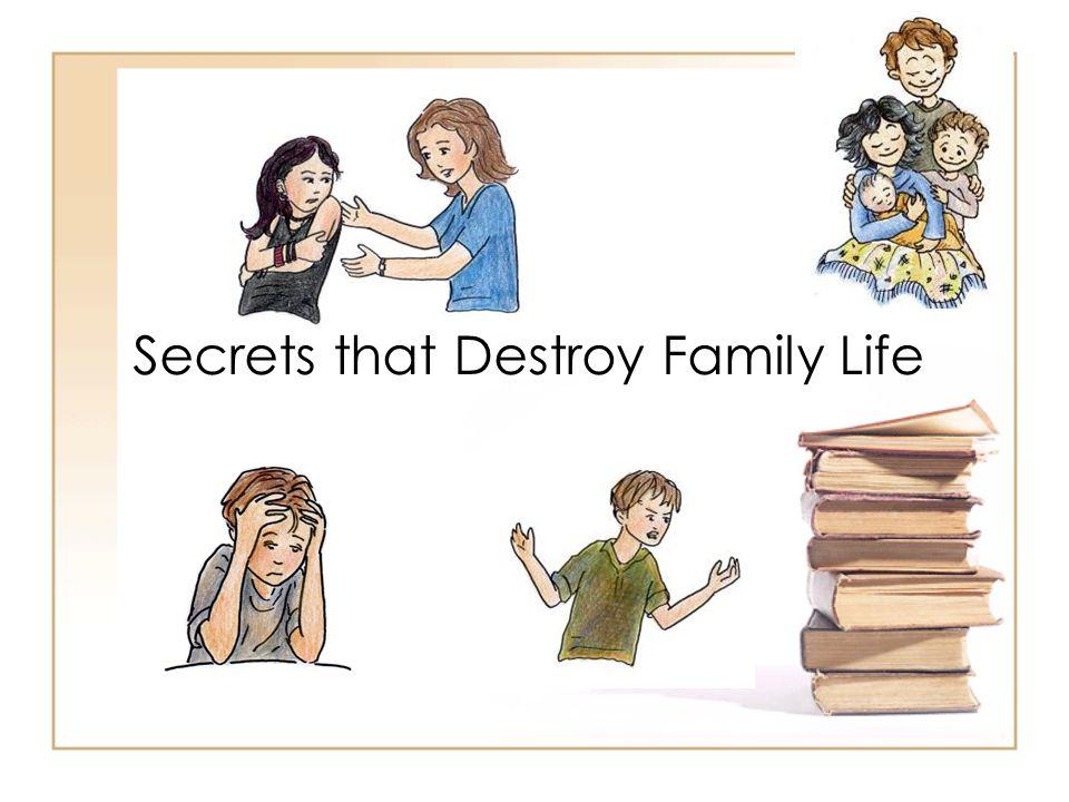 Secrets that Destroy Family Life