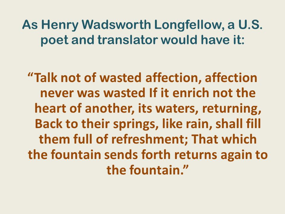 As Henry Wadsworth Longfellow, a U.S.