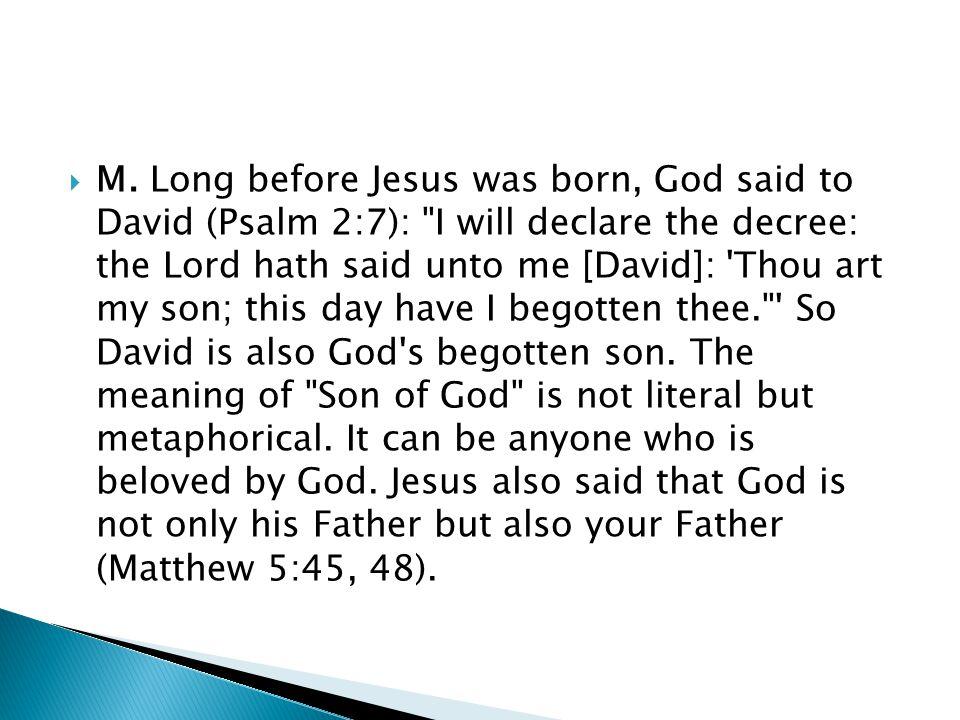  M. Long before Jesus was born, God said to David (Psalm 2:7):