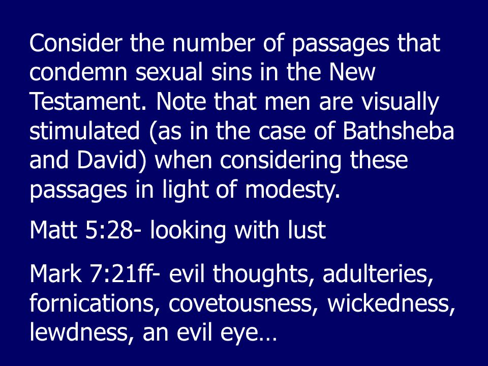 Consider the number of passages that condemn sexual sins in the New Testament.