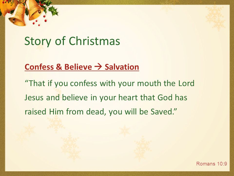 "Confess & Believe  Salvation ""That if you confess with your mouth the Lord Jesus and believe in your heart that God has raised Him from dead, you wil"