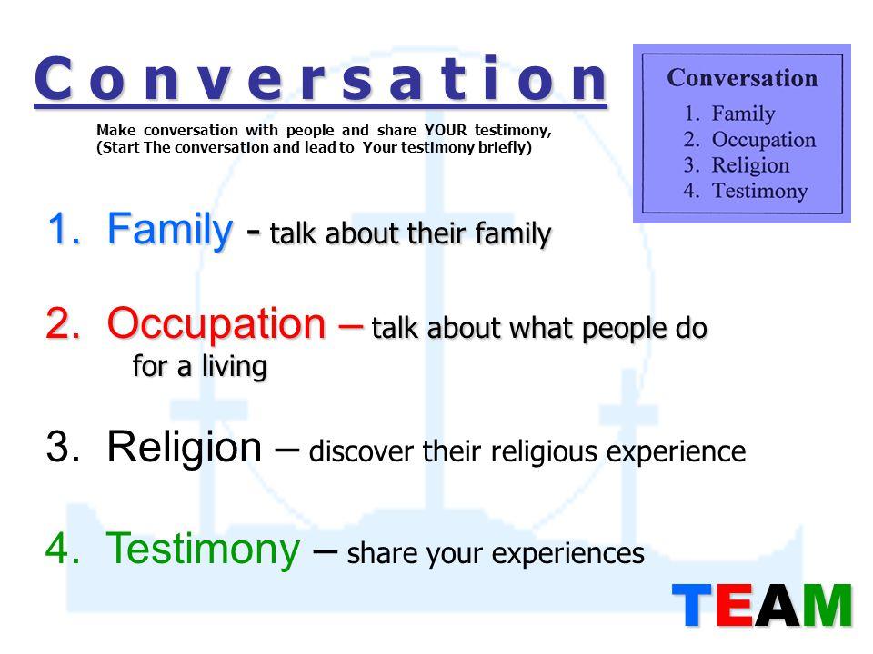 C o n v e r s a t i o n 1. Family- talk about their family 1.